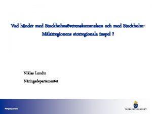 Vad hnder med Stockholmsverenskommelsen och med Stockholm Mlarregionens