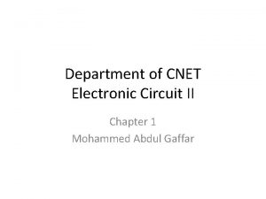 Department of CNET Electronic Circuit II Chapter 1