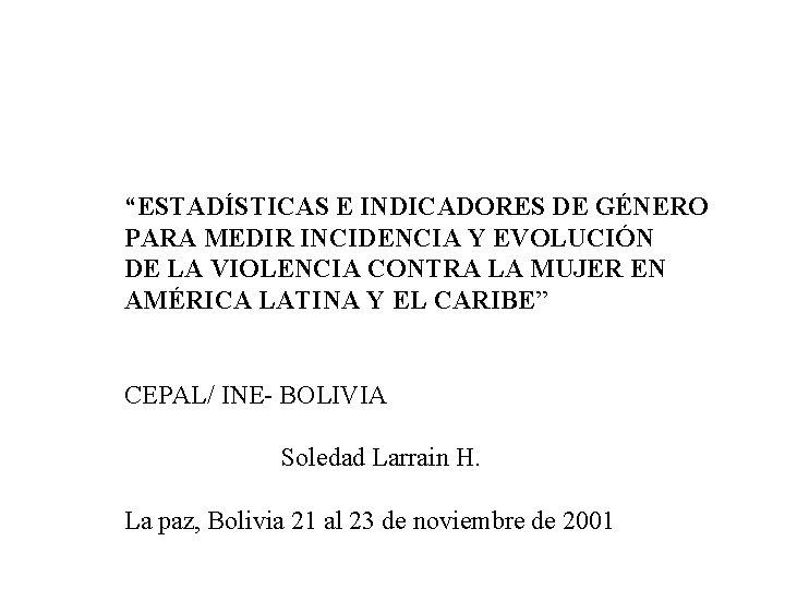 ESTADSTICAS E INDICADORES DE GNERO PARA MEDIR INCIDENCIA