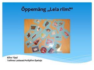 ppemng Leia riim Eliko Tippi Tallinna Lasteaed Pallipnn
