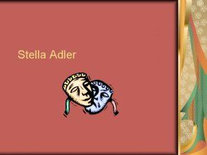 Stella Adler Stella Adler was an experienced film