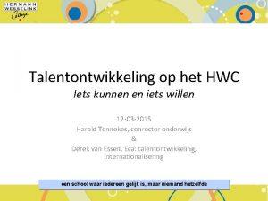 Talentontwikkeling op het HWC Iets kunnen en iets