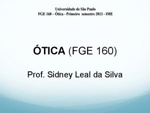 TICA FGE 160 Prof Sidney Leal da Silva