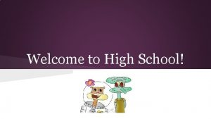 Welcome to High School Graduation Requirements 22 credits