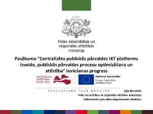 Paskuma Centraliztu publisks prvaldes IKT platformu izveide publisks
