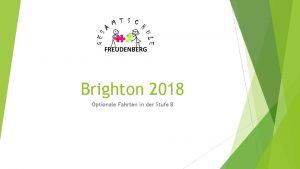 Brighton 2018 Optionale Fahrten in der Stufe 8