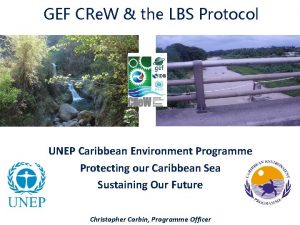 GEF CRe W the LBS Protocol UNEP Caribbean