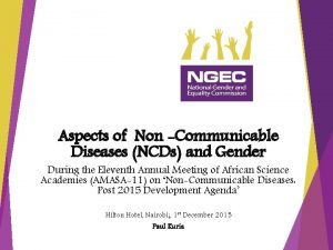 Aspects of Non Communicable Diseases NCDs and Gender