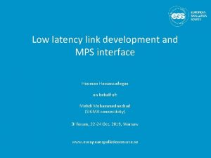 Low latency link development and MPS interface Hooman