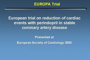 EUROPA Trial European trial on reduction of cardiac