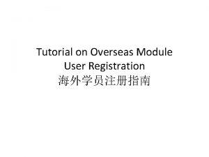 Tutorial on Overseas Module User Registration Overseas Student