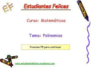 Curso Matemticas Tema Polinomios Presione F 5 para