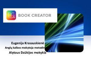 Eugenija Krasauskien Angl kalbos mokytoja metodinink Alytaus Dzkijos
