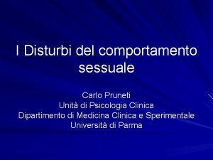 I Disturbi del comportamento sessuale Carlo Pruneti Unit