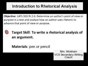 Introduction to Rhetorical Analysis Objective LAFS 910 RI