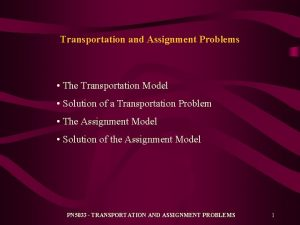 Transportation and Assignment Problems The Transportation Model Solution