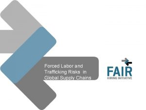 Forced Labor and Trafficking Risks in Global Supply