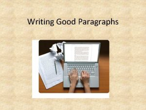 Writing Good Paragraphs Some Paragraph Problems Sprawling or