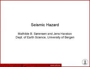 Seismic Hazard Mathilde B Srensen and Jens Havskov