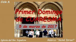 Ciclo A Primer Domingo de CUARESMA 5 de