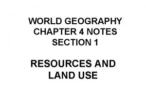 WORLD GEOGRAPHY CHAPTER 4 NOTES SECTION 1 RESOURCES