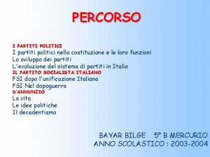 PERCORSO I PARTITI POLITICI I partiti politici nella