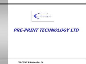 PREPRINT TECHNOLOGY LTD PrePrint Technology Linerflex PREPRINT TECHNOLOGY