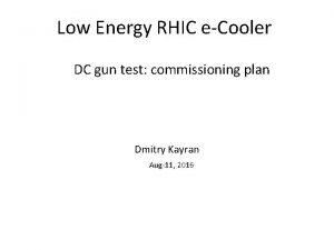 Low Energy RHIC eCooler DC gun test commissioning