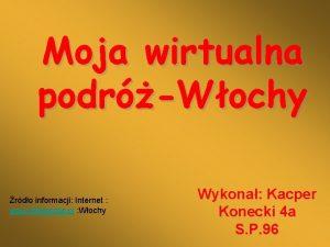Moja wirtualna podrWochy rdo informacji Internet www Wikipedia