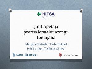 Juht petaja professionaalse arengu toetajana Margus Pedaste Tartu