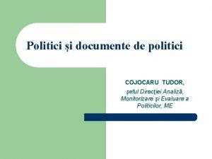 Politici i documente de politici COJOCARU TUDOR eful