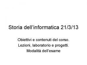 Storia dellinformatica 21313 Obiettivi e contenuti del corso