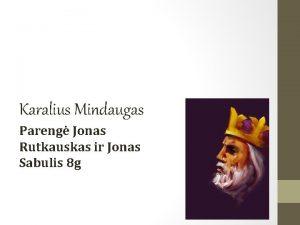 Karalius Mindaugas Pareng Jonas Rutkauskas ir Jonas Sabulis