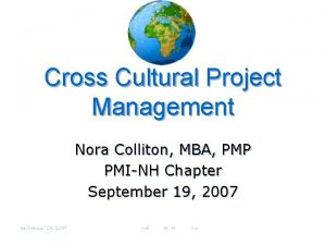 Cross Cultural Project Management Nora Colliton MBA PMP