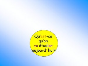 Questce quon va tudier aujourdhui Questce quon va
