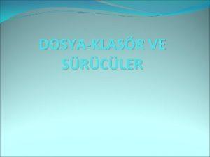 DOSYAKLASR VE SRCLER Src Kavram Dosya Kavram Klasr