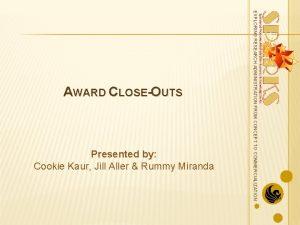 Presented by Cookie Kaur Jill Aller Rummy Miranda