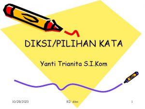 DIKSIPILIHAN KATA Yanti Trianita S I Kom 10282020