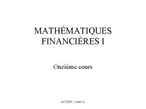 MATHMATIQUES FINANCIRES I Onzime cours ACT 2025 Cours