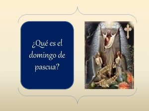 Qu es el domingo de pascua Pregunta Qu