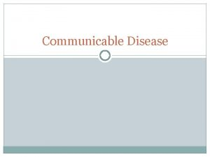 Communicable Disease Preventing the Spread of Disease Disease