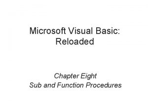 Microsoft Visual Basic Reloaded Chapter Eight Sub and
