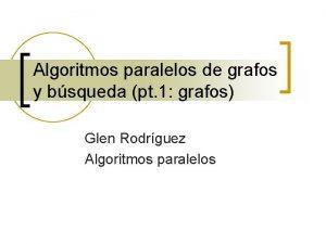 Algoritmos paralelos de grafos y bsqueda pt 1