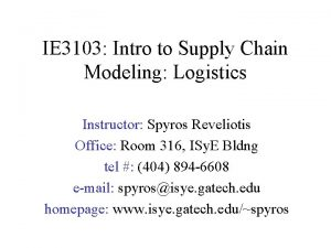 IE 3103 Intro to Supply Chain Modeling Logistics