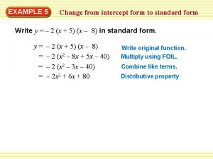 EXAMPLE 5 Change from intercept form to standard