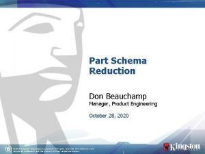 Part Schema Reduction Don Beauchamp Manager Product Engineering