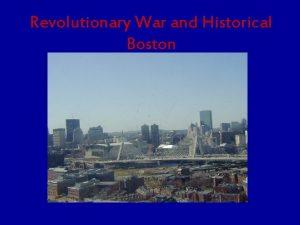 Revolutionary War and Historical Boston Boston Massacre On