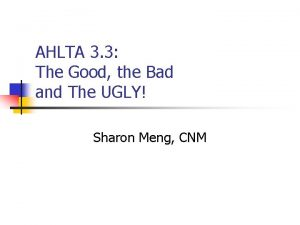 AHLTA 3 3 The Good the Bad and