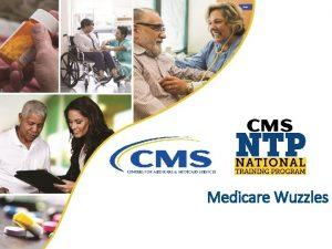 Medicare Wuzzles Wuzzle 1 MEDICARE WUZZLES Wuzzle 2