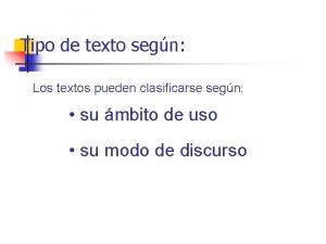 Tipo de texto segn Los textos pueden clasificarse